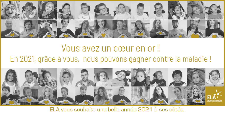 Vous avez un cœur en or ! En 2021, grâce à vous, nous pouvons gagner contre la maladie ! ELA International vous souhaite une belle année 2021 à ses côtés.